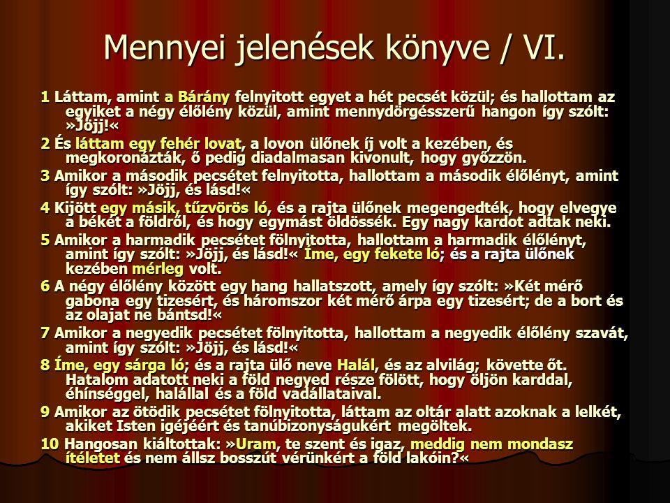 Mennyei jelenések könyve / VI.