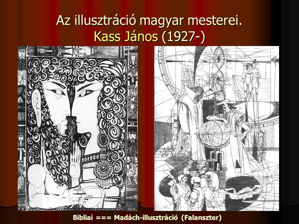 Az illusztráció magyar mesterei. Kass János (1927-) Bibliai === Madách-illusztráció (Falanszter)