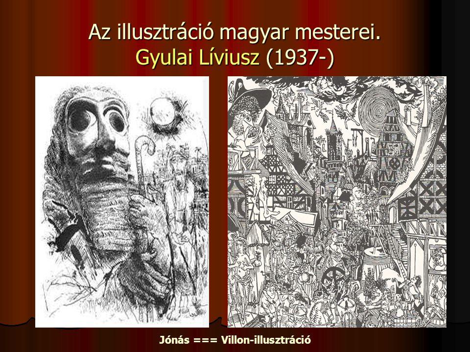 Az illusztráció magyar mesterei. Gyulai Líviusz (1937-) Jónás === Villon-illusztráció