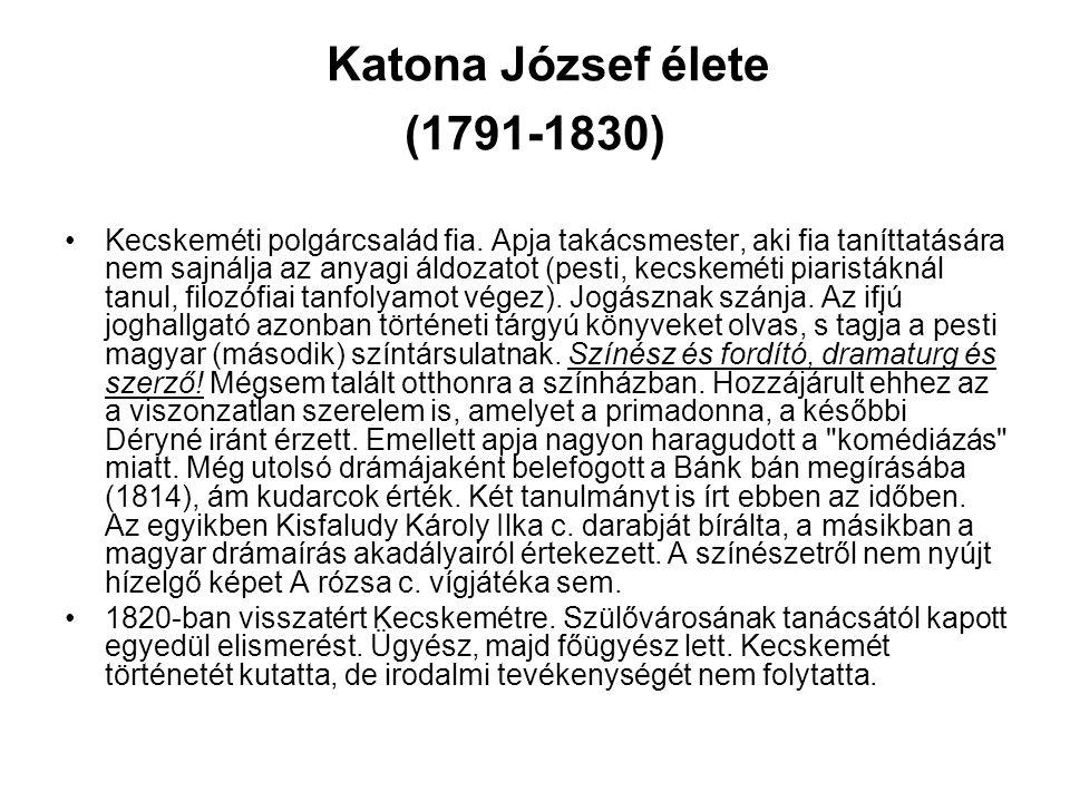 Katona József élete (1791-1830) •Kecskeméti polgárcsalád fia.