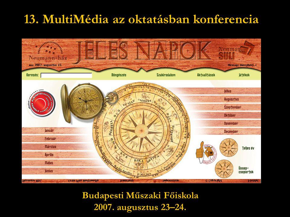 13. MultiMédia az oktatásban konferencia Budapesti Műszaki Főiskola 2007. augusztus 23–24.