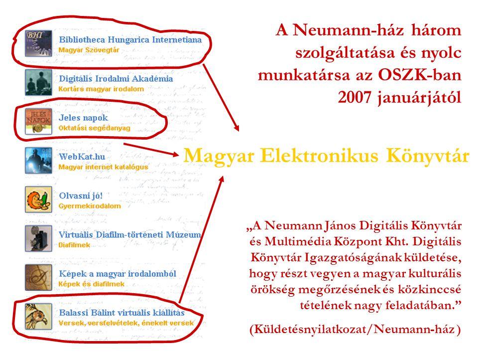 """""""A Neumann János Digitális Könyvtár és Multimédia Központ Kht. Digitális Könyvtár Igazgatóságának küldetése, hogy részt vegyen a magyar kulturális örö"""