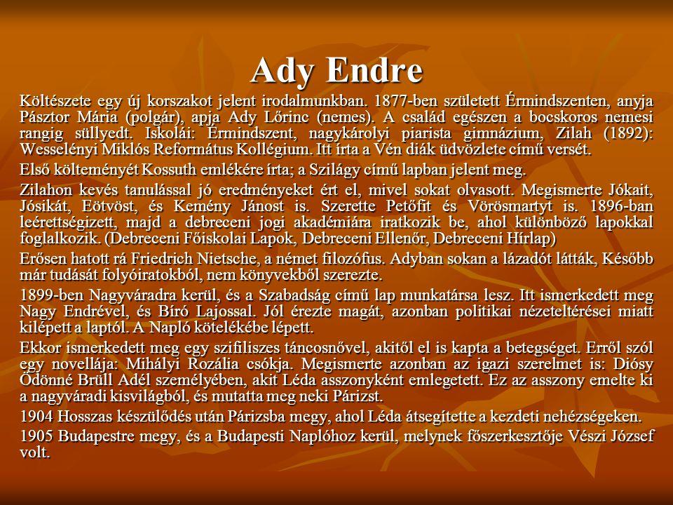 Ady Endre Költészete egy új korszakot jelent irodalmunkban.