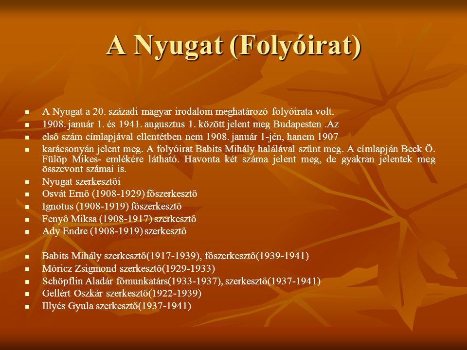 A Nyugat (Folyóirat)   A Nyugat a 20.századi magyar irodalom meghatározó folyóirata volt.