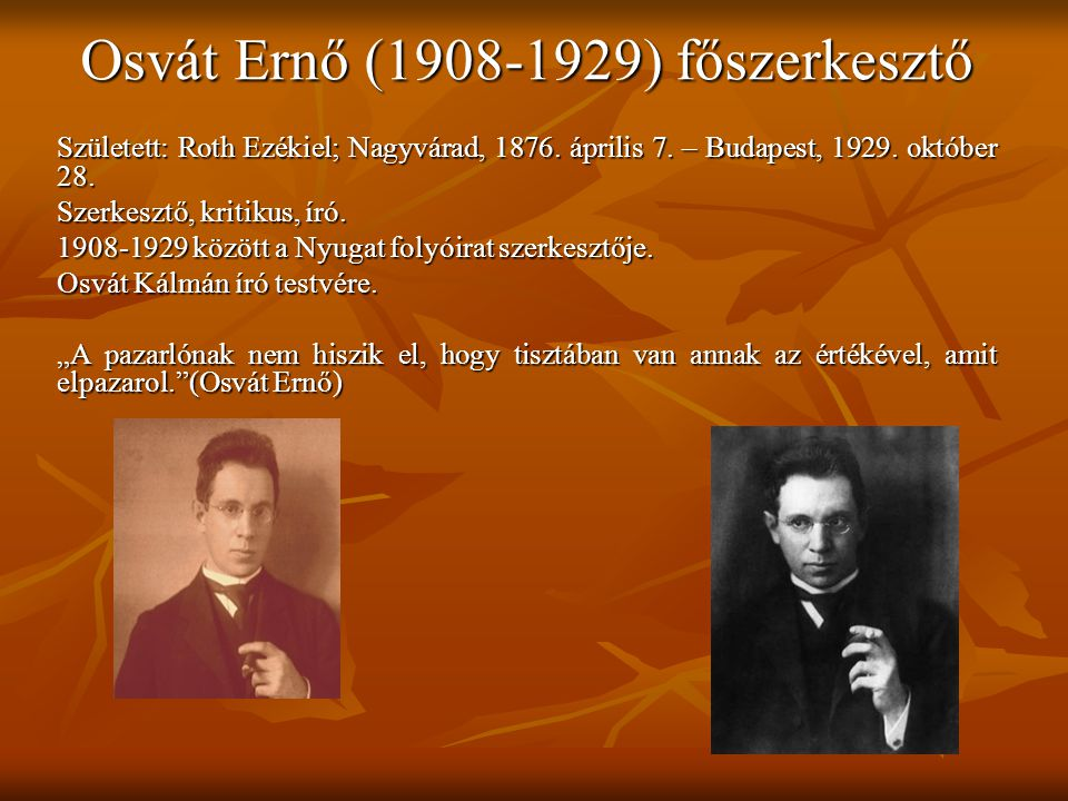 1920-tól 1933-ig Az 1920-as években a folyóirat szellemisége nagyjából egységesnek mondható.
