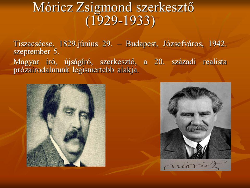Móricz Zsigmond szerkesztő (1929-1933) Tiszacsécse, 1829.június 29.