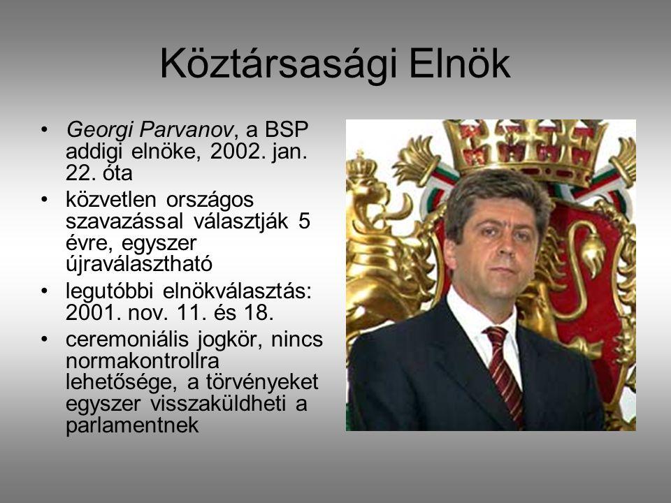 Köztársasági Elnök •Georgi Parvanov, a BSP addigi elnöke, 2002.