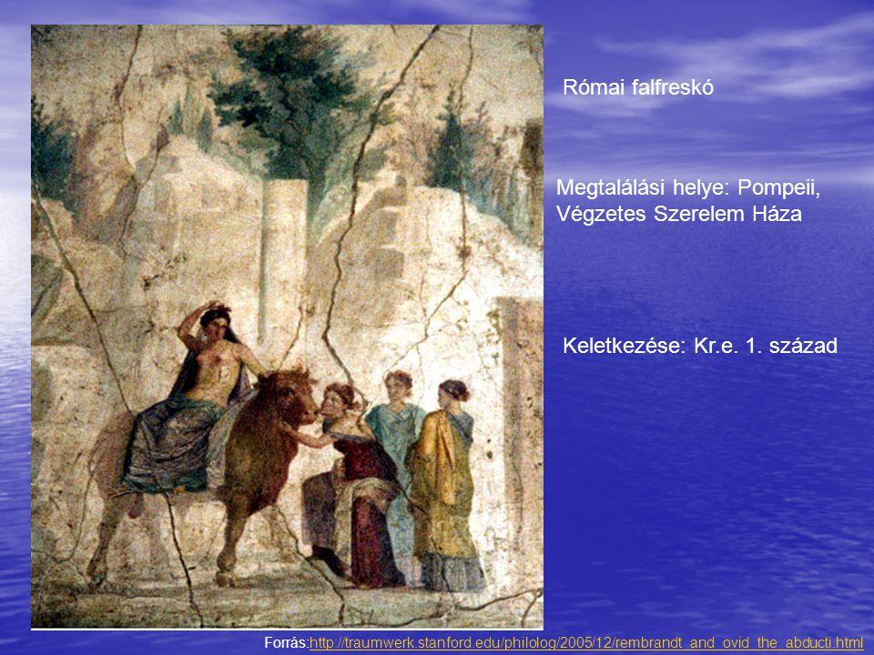 Római falfreskó Megtalálási helye: Pompeii, Végzetes Szerelem Háza Keletkezése: Kr.e. 1. század Forrás:http://traumwerk.stanford.edu/philolog/2005/12/