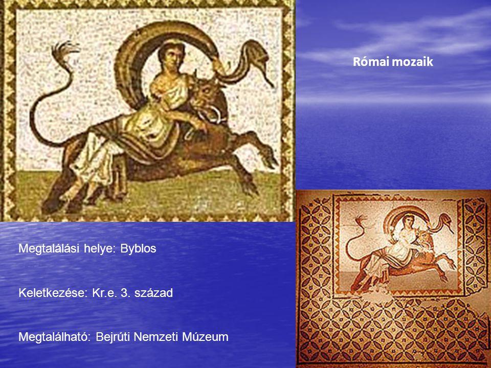 Megtalálási helye: Byblos Keletkezése: Kr.e. 3. század Megtalálható: Bejrúti Nemzeti Múzeum Római mozaik