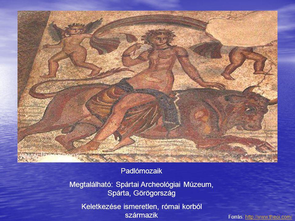 Padlómozaik Megtalálható: Spártai Archeológiai Múzeum, Spárta, Görögország Keletkezése ismeretlen, római korból származik Forrás: http://www.theoi.com