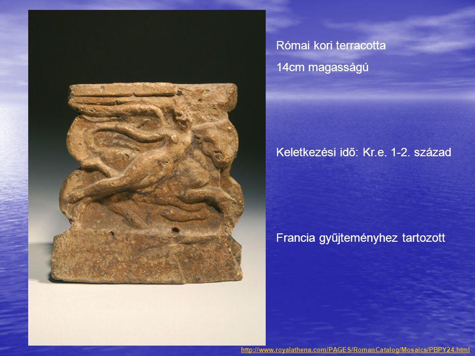 Római kori terracotta 14cm magasságú Keletkezési idő: Kr.e. 1-2. század Francia gyűjteményhez tartozott http://www.royalathena.com/PAGES/RomanCatalog/