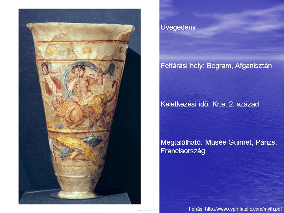 Forrás: http://www.cyphilatelic.com/myth.pdf Üvegedény Feltárási hely: Begram, Afganisztán Keletkezési idő: Kr.e. 2. század Megtalálható: Musée Guirne