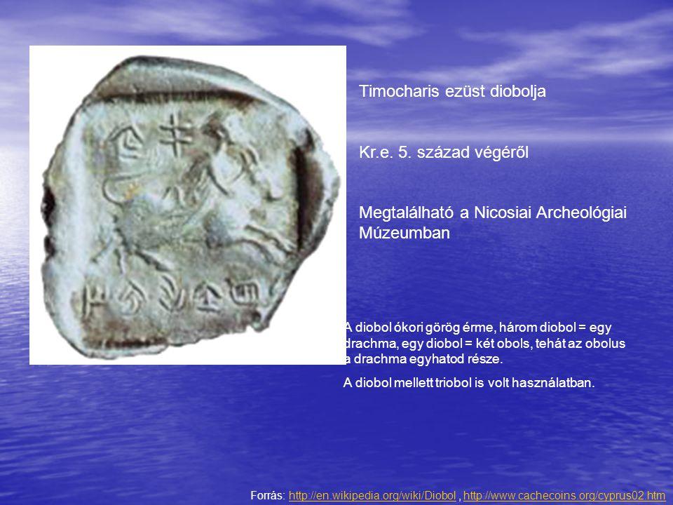 Forrás: http://en.wikipedia.org/wiki/Diobol, http://www.cachecoins.org/cyprus02.htmhttp://en.wikipedia.org/wiki/Diobolhttp://www.cachecoins.org/cyprus