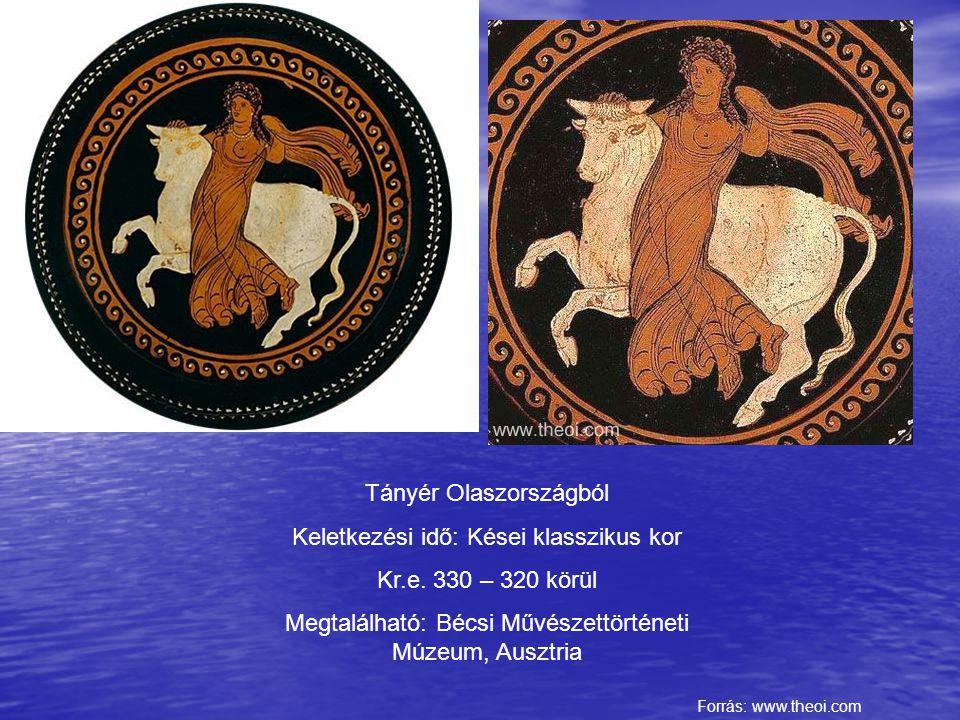 Tányér Olaszországból Keletkezési idő: Kései klasszikus kor Kr.e. 330 – 320 körül Megtalálható: Bécsi Művészettörténeti Múzeum, Ausztria Forrás: www.t