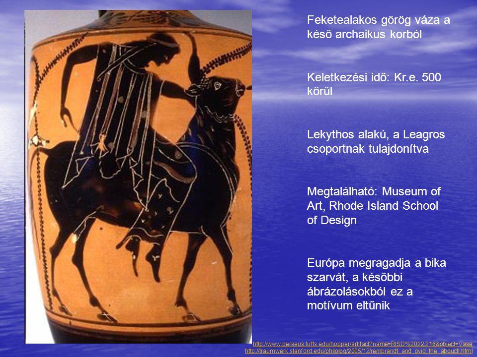 Feketealakos görög váza a késő archaikus korból Keletkezési idő: Kr.e. 500 körül Lekythos alakú, a Leagros csoportnak tulajdonítva Megtalálható: Museu