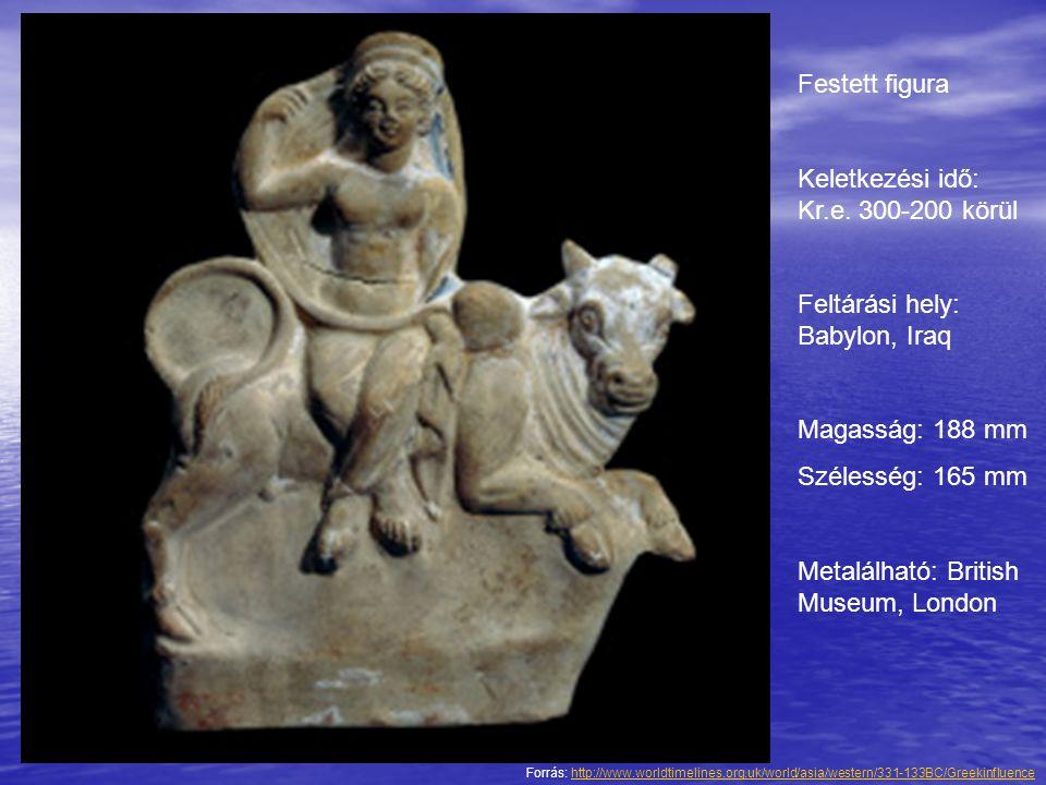 Festett figura Keletkezési idő: Kr.e. 300-200 körül Feltárási hely: Babylon, Iraq Magasság: 188 mm Szélesség: 165 mm Metalálható: British Museum, Lond