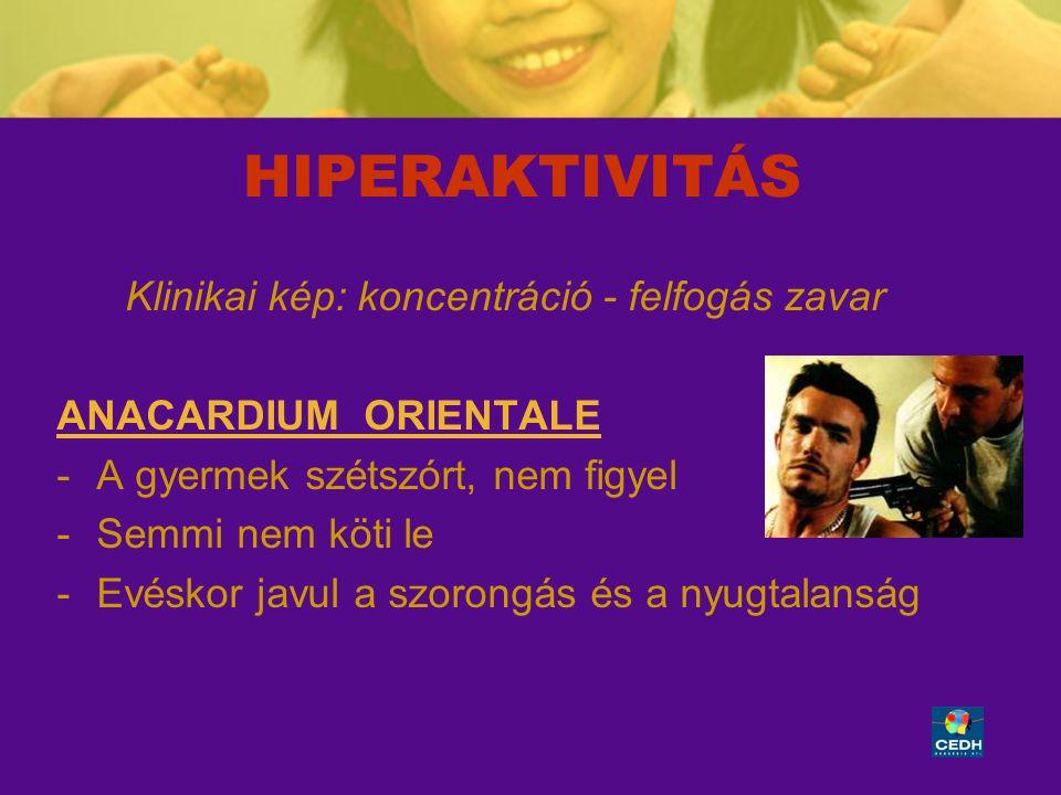 38 HIPERAKTIVITÁS Klinikai kép: koncentráció - felfogás zavar ANACARDIUM ORIENTALE -A gyermek szétszórt, nem figyel -Semmi nem köti le -Evéskor javul
