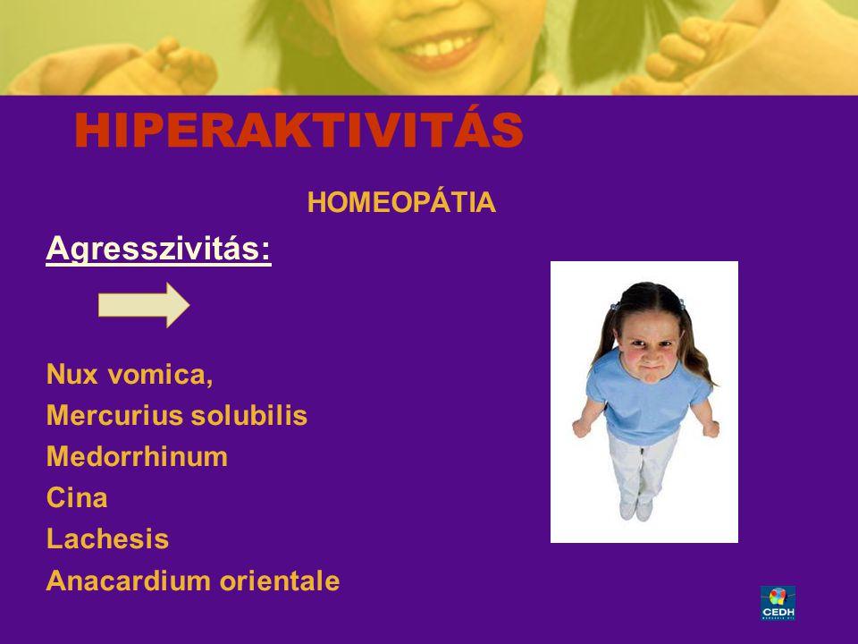 43 HIPERAKTIVITÁS HOMEOPÁTIA Agresszivitás: Nux vomica, Mercurius solubilis Medorrhinum Cina Lachesis Anacardium orientale