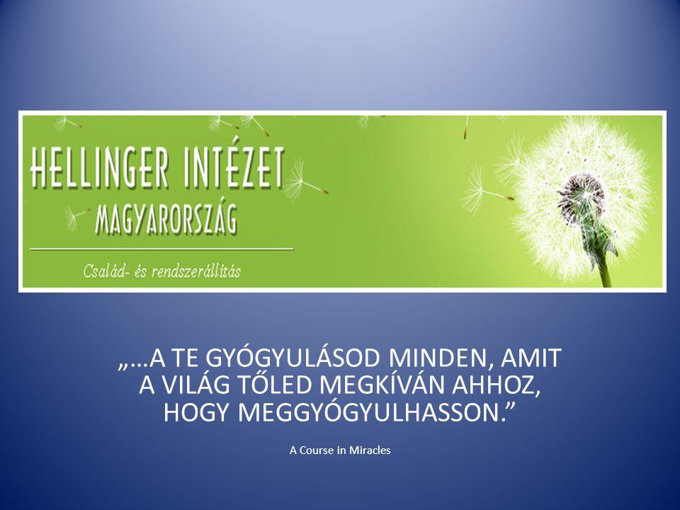 """""""…A TE GYÓGYULÁSOD MINDEN, AMIT A VILÁG TŐLED MEGKÍVÁN AHHOZ, HOGY MEGGYÓGYULHASSON."""" A Course in Miracles"""
