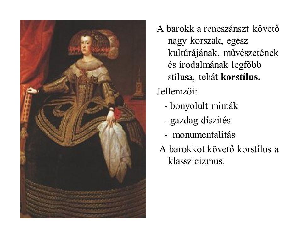 A barokk a reneszánszt követő nagy korszak, egész kultúrájának, művészetének és irodalmának legfőbb stílusa, tehát korstílus. Jellemzői: - bonyolult m