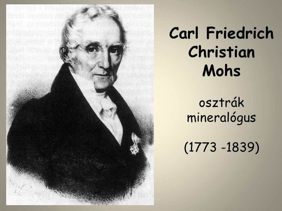Carl Friedrich Christian Mohs osztrák mineralógus (1773 -1839)