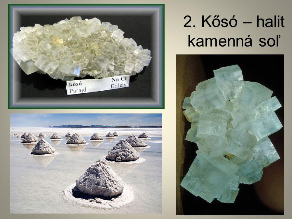 2. Kősó – halit kamenná soľ