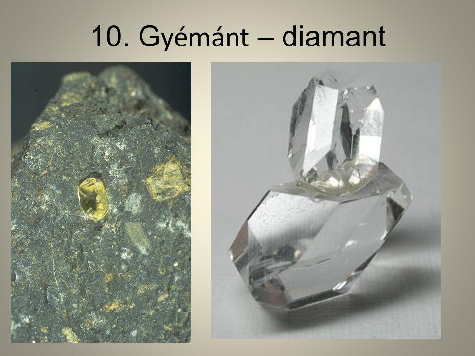 10. G yémánt – diamant