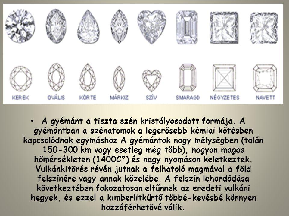 • A gyémánt a tiszta szén kristályosodott formája. A gyémántban a szénatomok a legerősebb kémiai kötésben kapcsolódnak egymáshoz A gyémántok nagy mély
