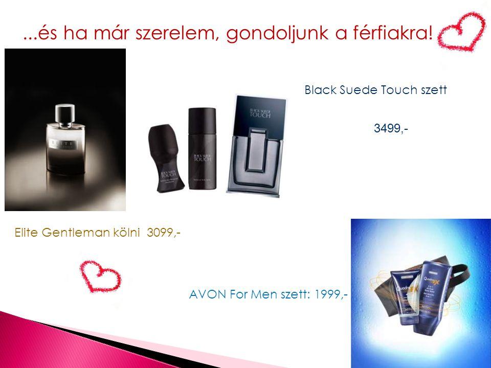 ...és ha már szerelem, gondoljunk a férfiakra! Elite Gentleman kölni 3099,- Black Suede Touch szett 3499,- AVON For Men szett: 1999,-