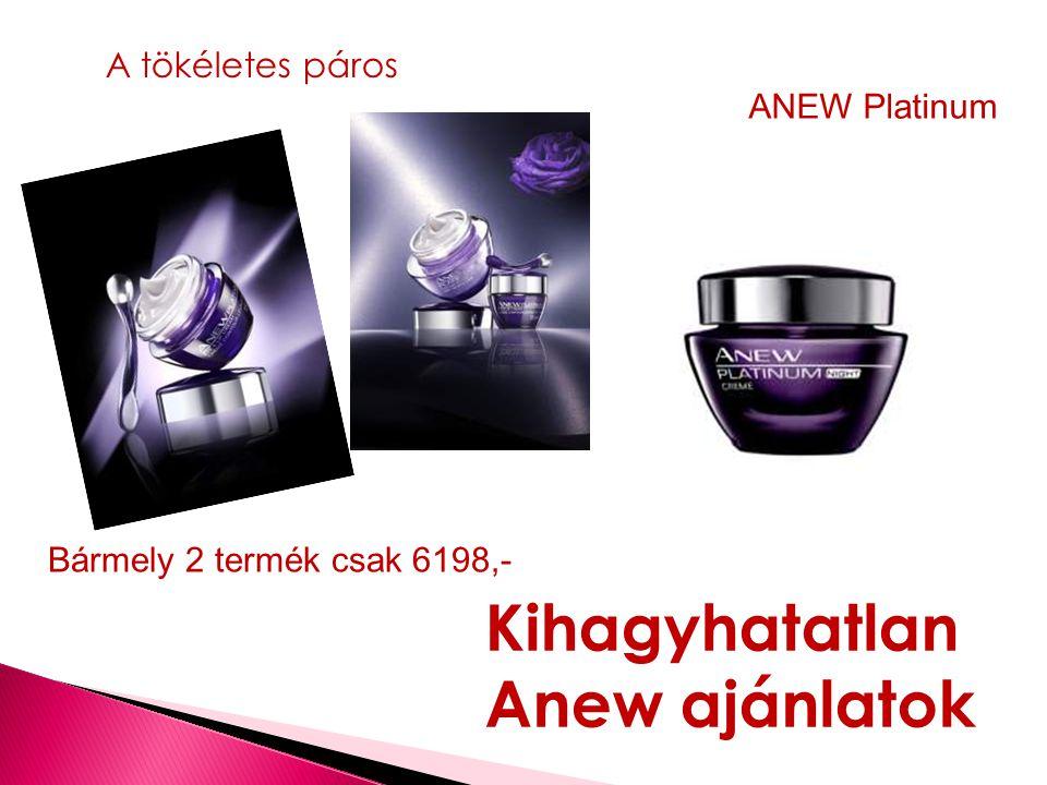 A tökéletes páros Bármely 2 termék csak 6198,- ANEW Platinum Kihagyhatatlan Anew ajánlatok