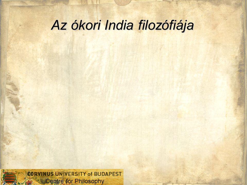 Centre for Philosophy Az ókori India filozófiája
