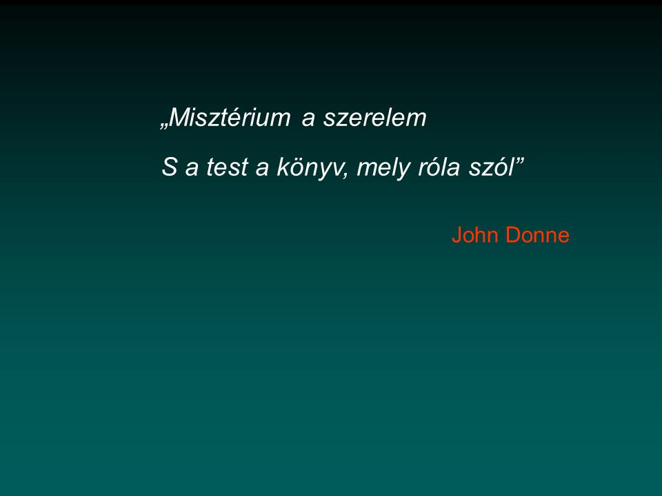 """""""Misztérium a szerelem S a test a könyv, mely róla szól John Donne"""