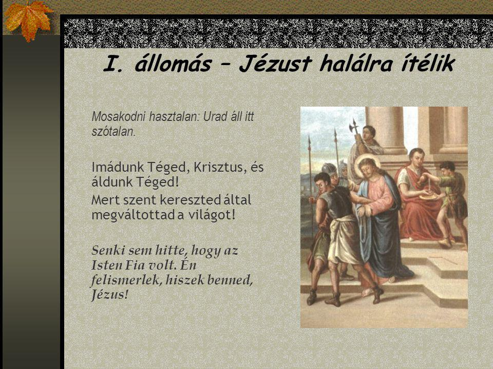 XI.állomás – Jézust keresztre feszítik Vasszögekkel veretem: aki gyűlöl, szeretem.