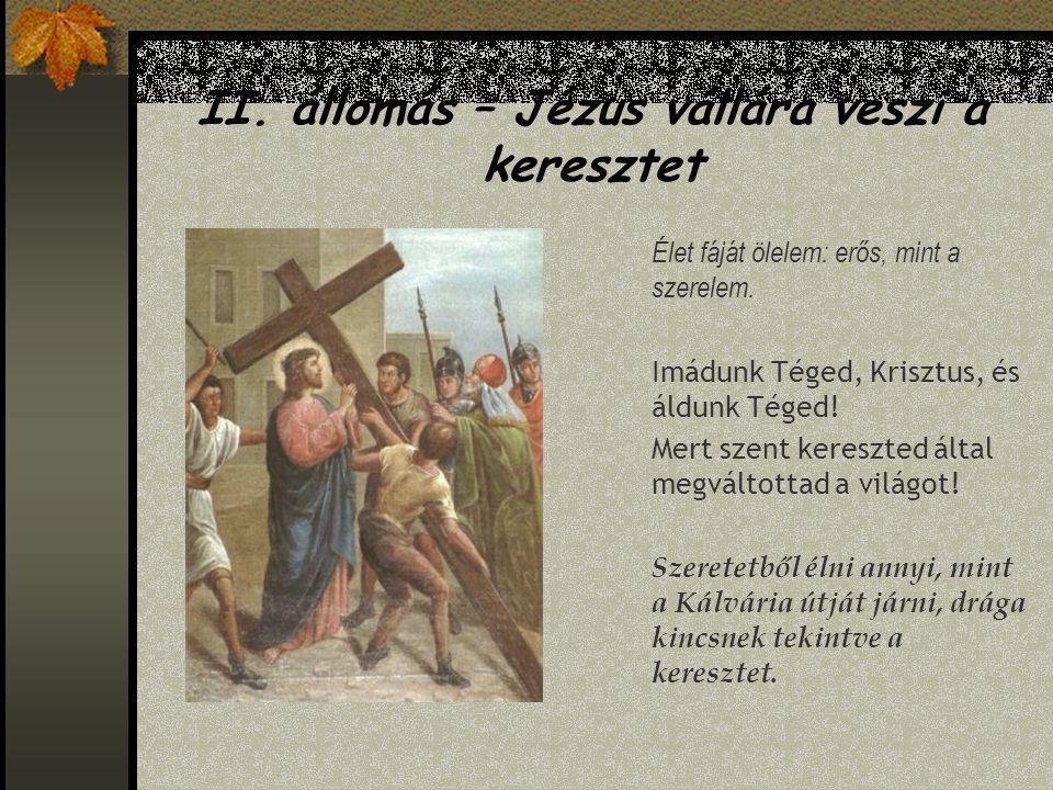 I.állomás – Jézust halálra ítélik Mosakodni hasztalan: Urad áll itt szótalan.