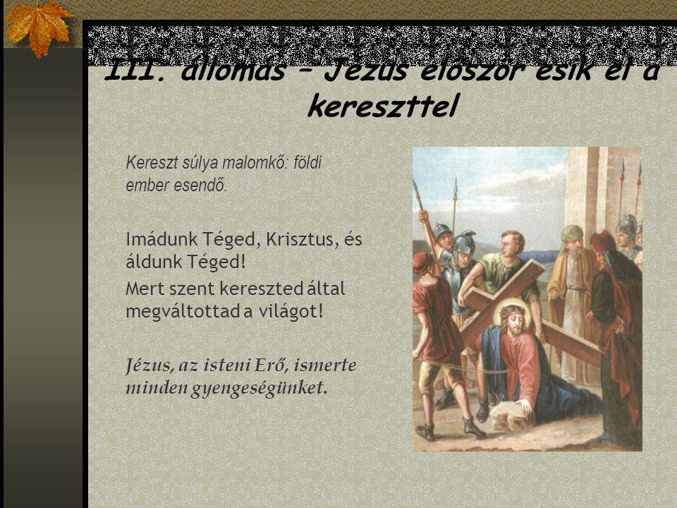III.állomás – Jézus először esik el a kereszttel Kereszt súlya malomkő: földi ember esendő.