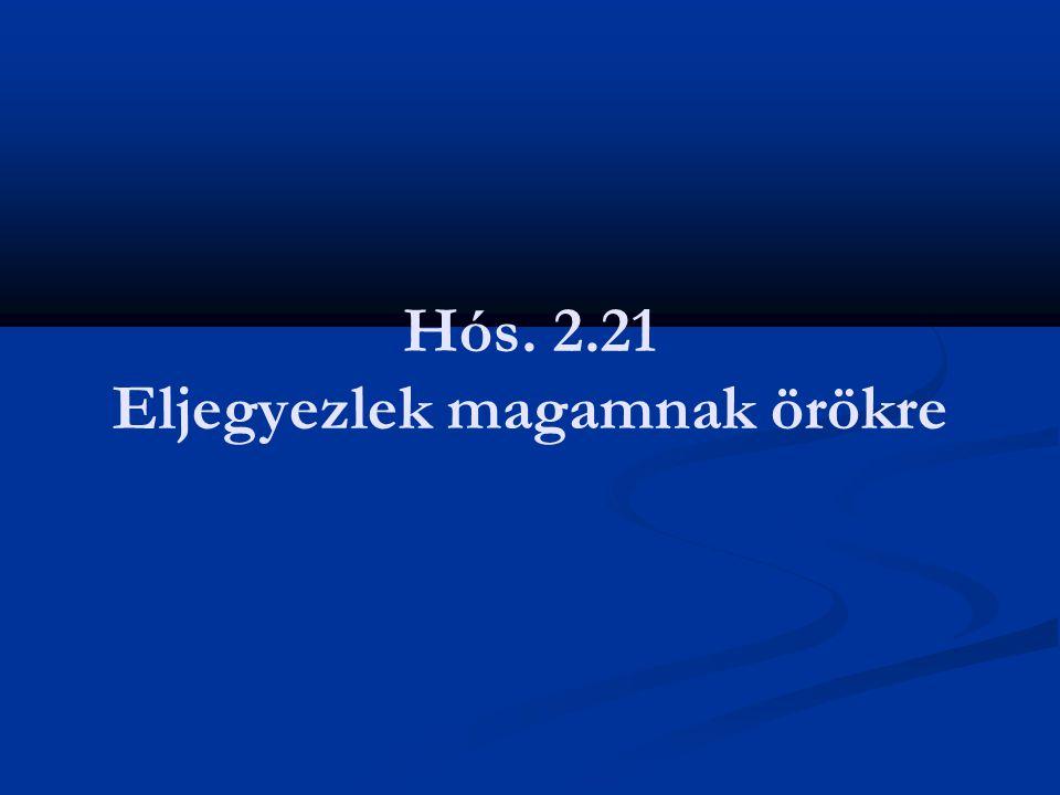 Hós. 2.21 Eljegyezlek magamnak örökre