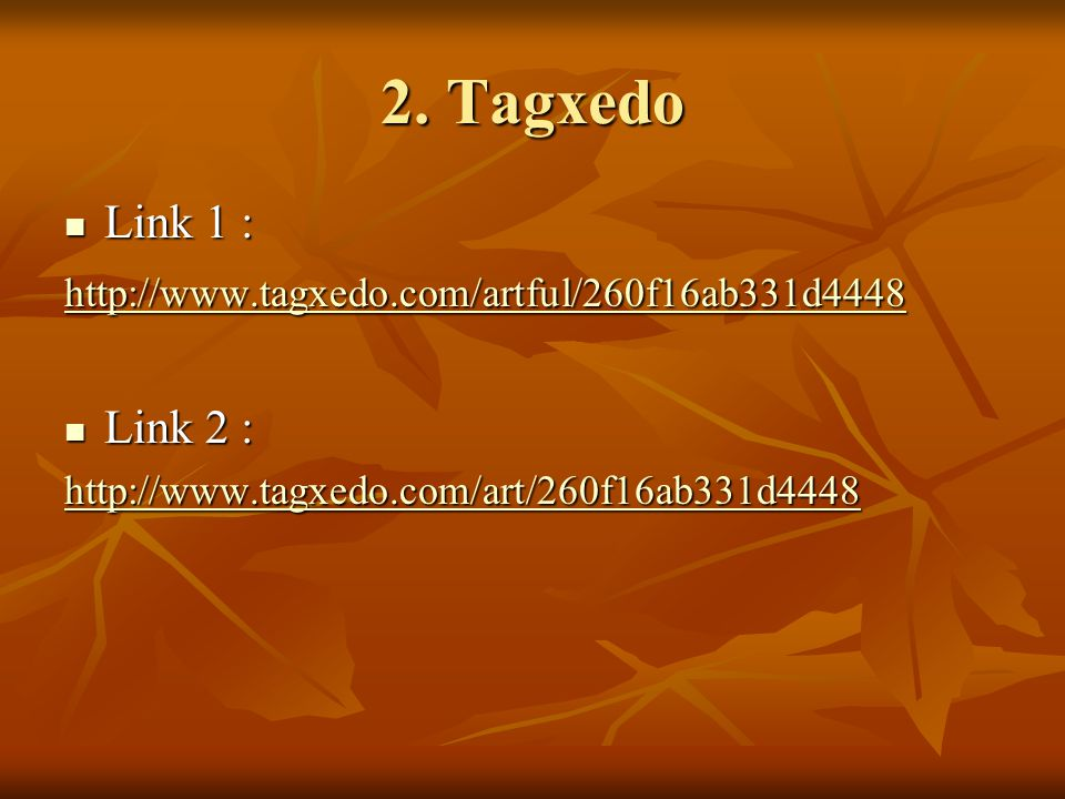 2. Tagxedo  Link 1 : http://www.tagxedo.com/artful/260f16ab331d4448  Link 2 : http://www.tagxedo.com/art/260f16ab331d4448