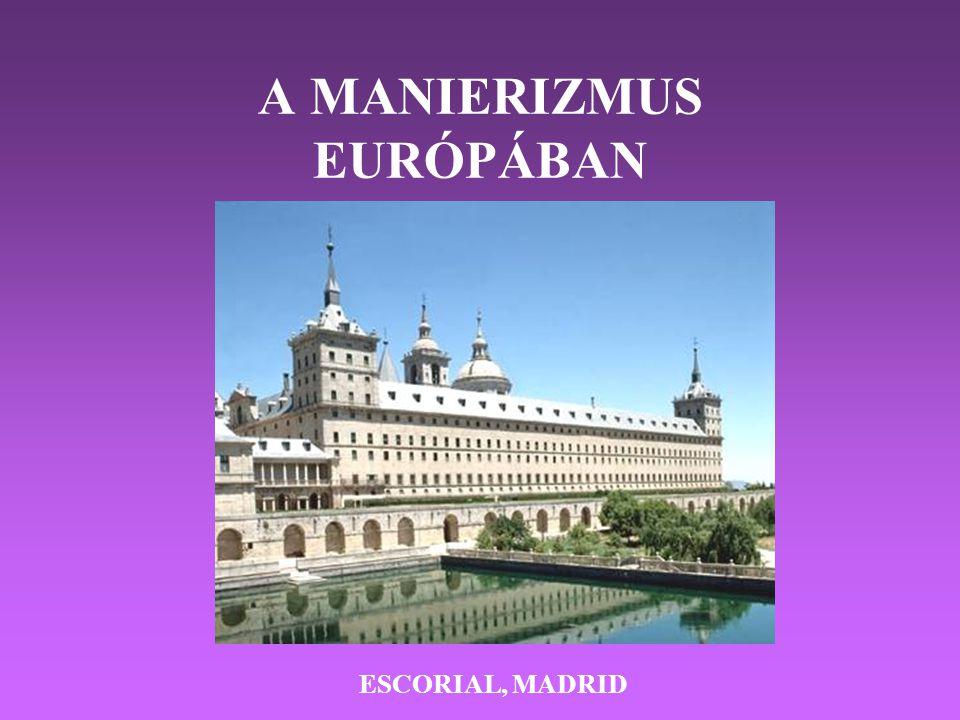 A MANIERIZMUS EURÓPÁBAN ESCORIAL, MADRID