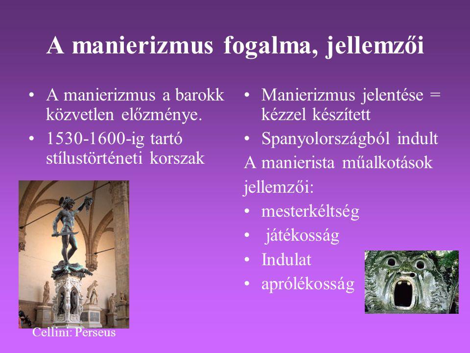 A manierizmus fogalma, jellemzői •A manierizmus a barokk közvetlen előzménye. •1530-1600-ig tartó stílustörténeti korszak •Manierizmus jelentése = kéz