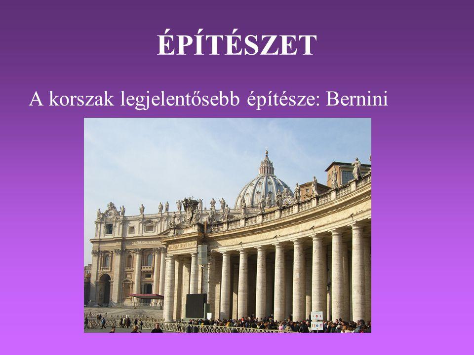 ÉPÍTÉSZET A korszak legjelentősebb építésze: Bernini
