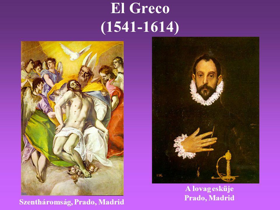 El Greco (1541-1614) Szentháromság, Prado, Madrid A lovag esküje Prado, Madrid