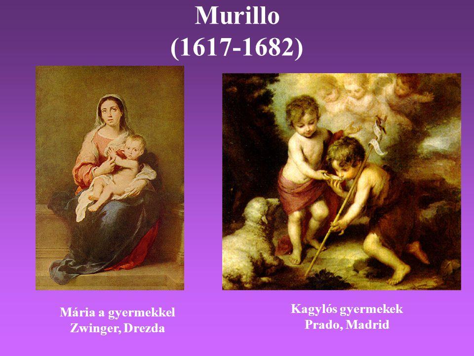 Murillo (1617-1682) Mária a gyermekkel Zwinger, Drezda Kagylós gyermekek Prado, Madrid