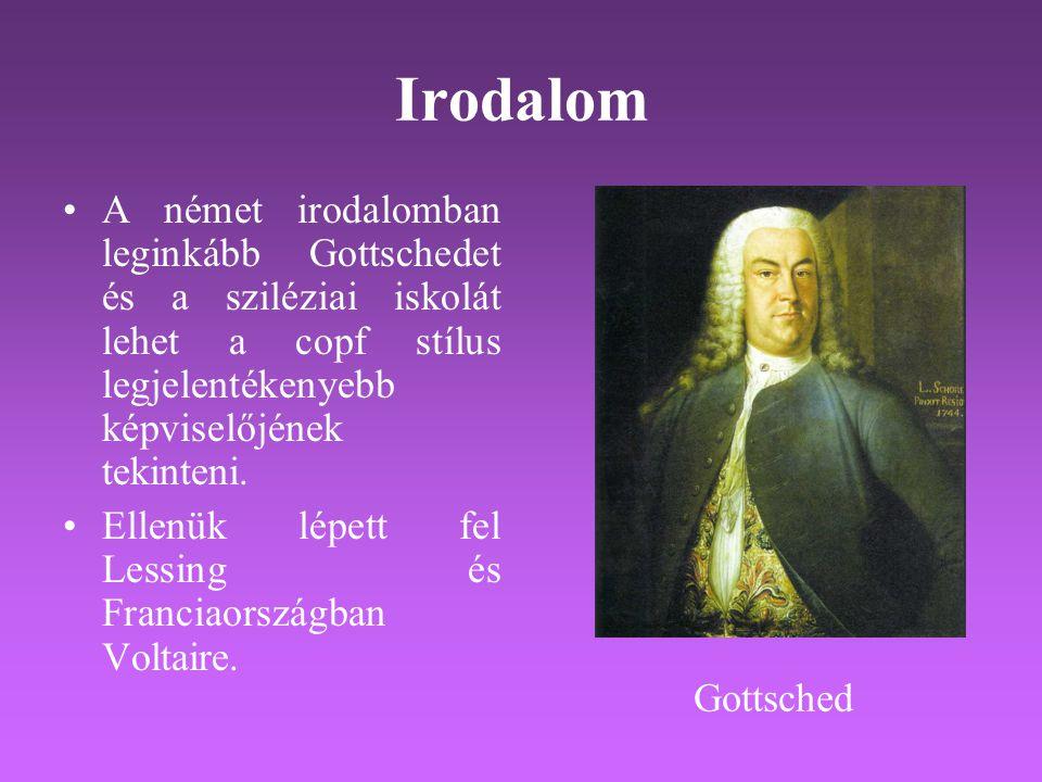 Irodalom •A német irodalomban leginkább Gottschedet és a sziléziai iskolát lehet a copf stílus legjelentékenyebb képviselőjének tekinteni. •Ellenük lé