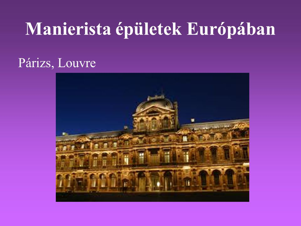 Manierista épületek Európában Párizs, Louvre