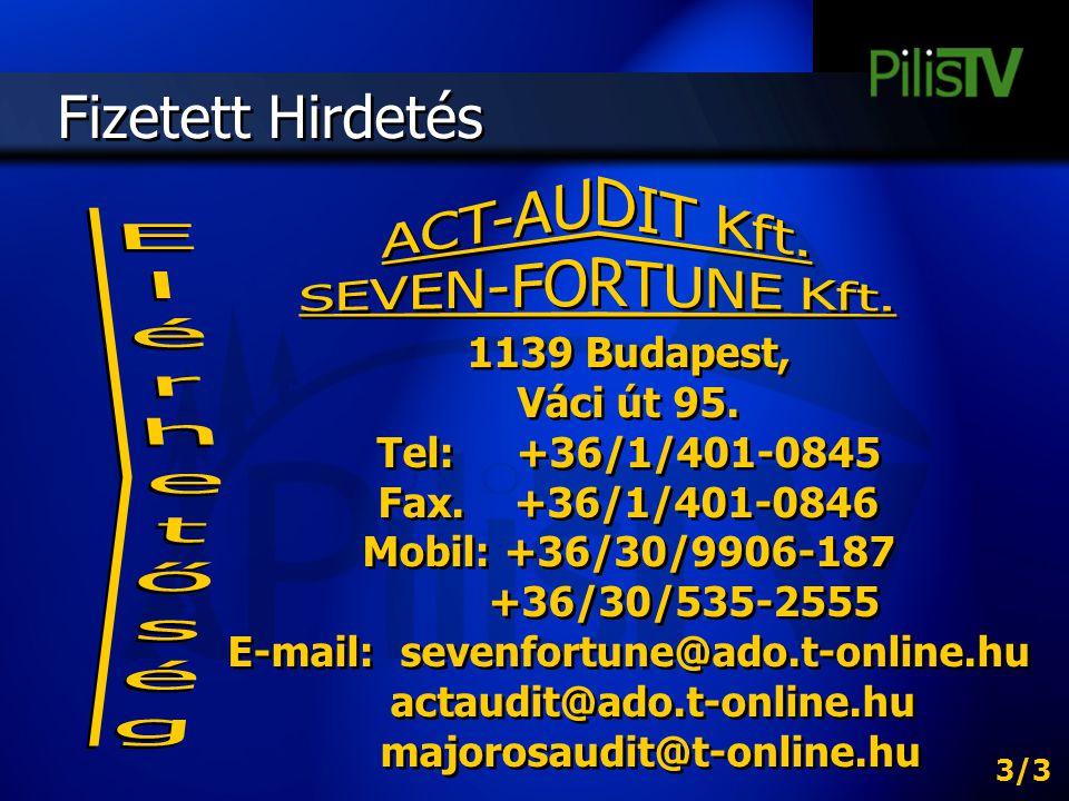 Fizetett Hirdetés 1139 Budapest, Váci út 95. Tel: +36/1/401-0845 Fax. +36/1/401-0846 Mobil: +36/30/9906-187 +36/30/535-2555 E-mail: sevenfortune@ado.t
