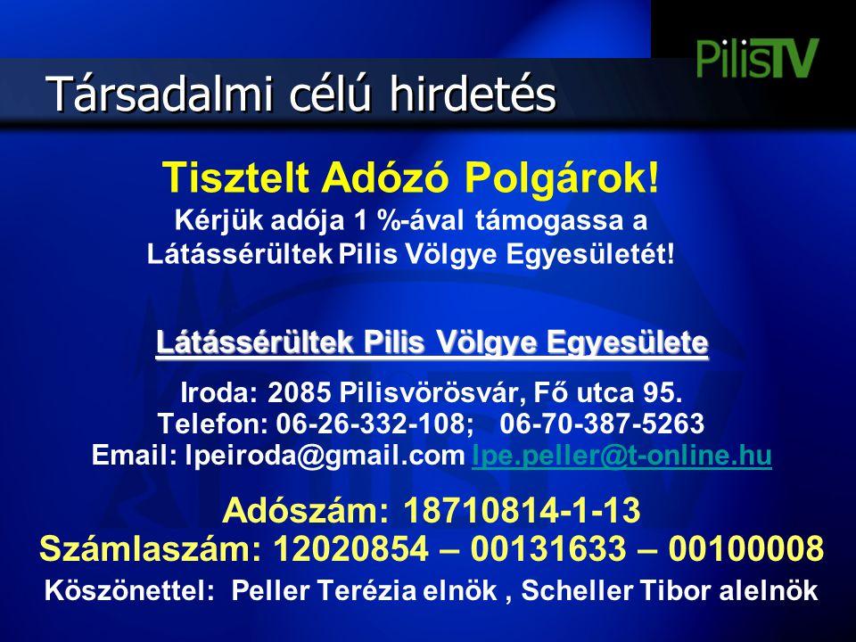 Társadalmi célú hirdetés Tisztelt Adózó Polgárok! Kérjük adója 1 %-ával támogassa a Látássérültek Pilis Völgye Egyesületét! Látássérültek Pilis Völgye