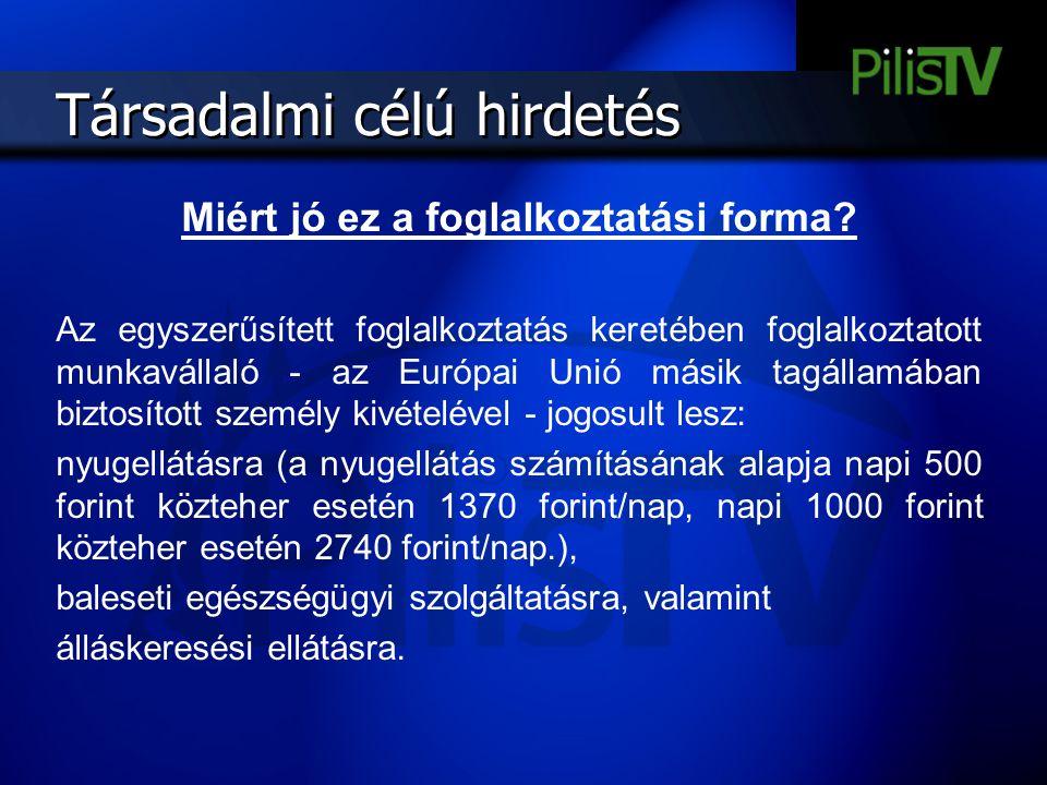Társadalmi célú hirdetés Miért jó ez a foglalkoztatási forma? Az egyszerűsített foglalkoztatás keretében foglalkoztatott munkavállaló - az Európai Uni