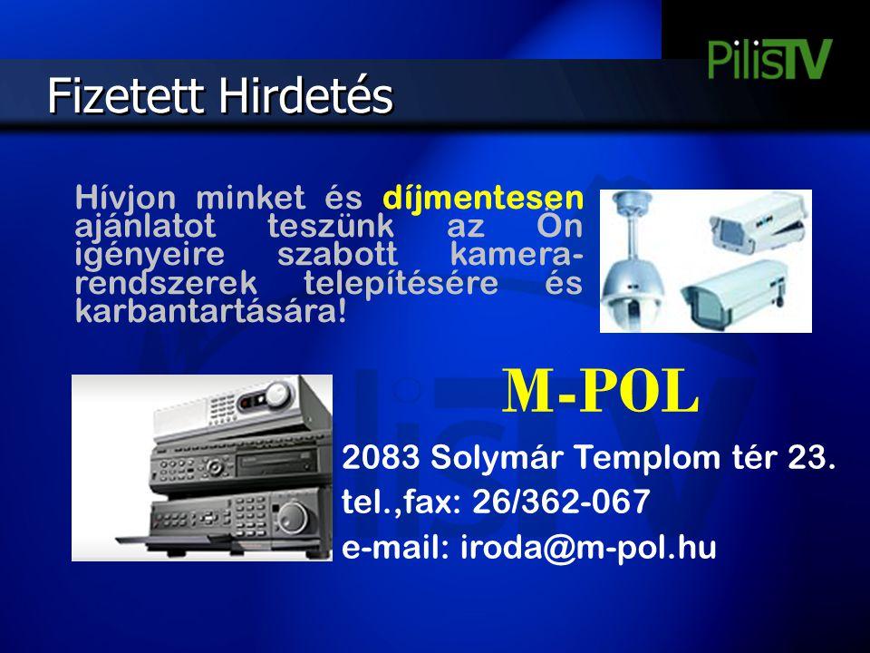 Fizetett Hirdetés Hívjon minket és díjmentesen ajánlatot teszünk az Ön igényeire szabott kamera- rendszerek telepítésére és karbantartására! M-POL 208
