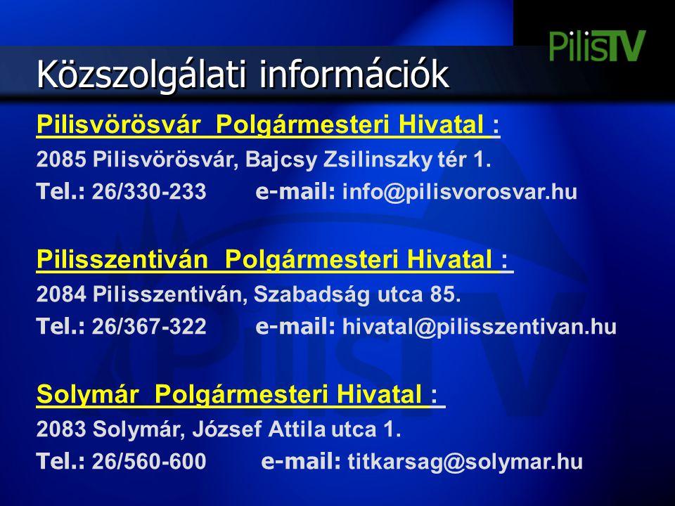 Közszolgálati információk Pilisvörösvár Polgármesteri Hivatal : 2085 Pilisvörösvár, Bajcsy Zsilinszky tér 1. Tel.: 26/330-233 e-mail: info@pilisvorosv