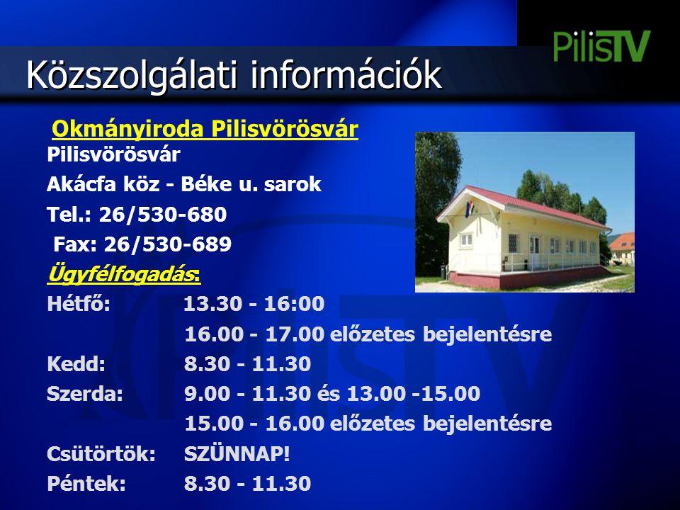 Közszolgálati információk Pilisvörösvár Akácfa köz - Béke u. sarok Tel.: 26/530-680 Fax: 26/530-689 Ügyfélfogadás: Hétfő: 13.30 - 16:00 16.00 - 17.00